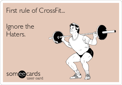 first-rule-of-crossfit-ignore-the-haters-a98a9